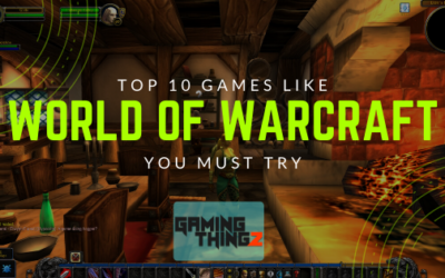 Top 10 Games Like World Of Warcraft You Must Try