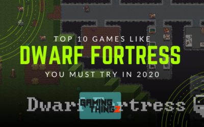 Top 11 Games Like Dwarf Fortress You Must Try in 2020